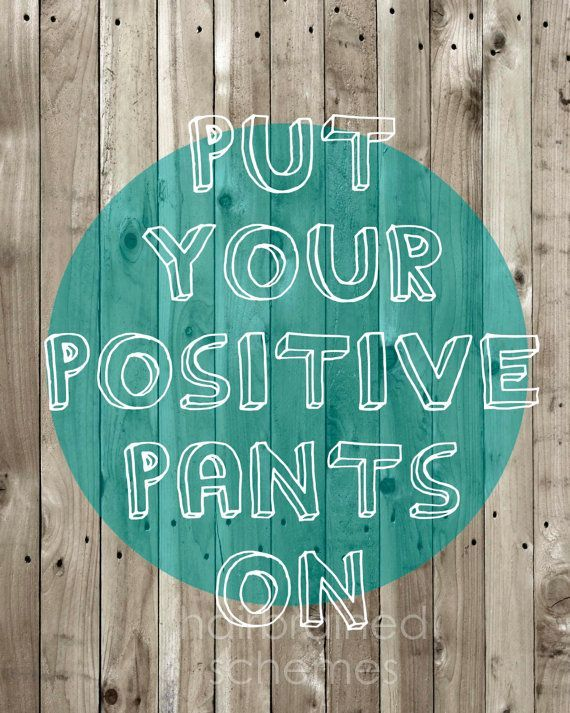 Positive-Pants-On